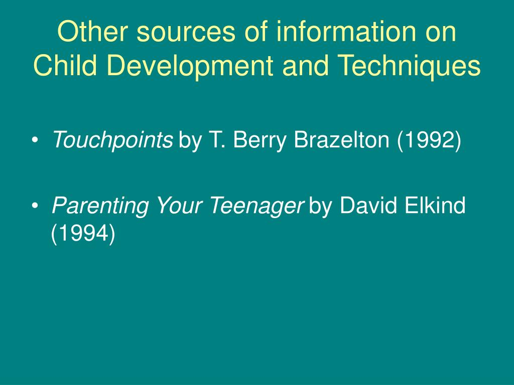 Other sources of information on Child Development and Techniques