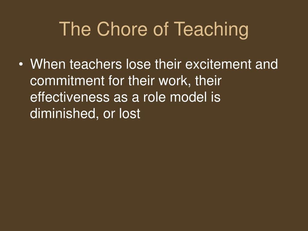 The Chore of Teaching