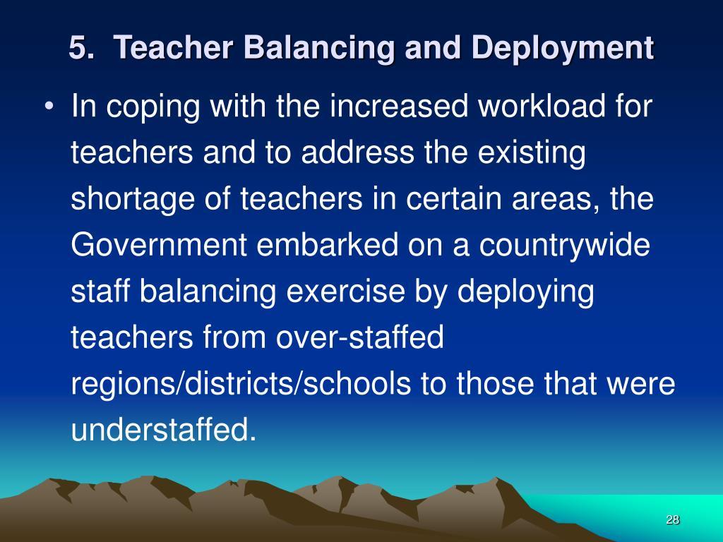 5.  Teacher Balancing and Deployment