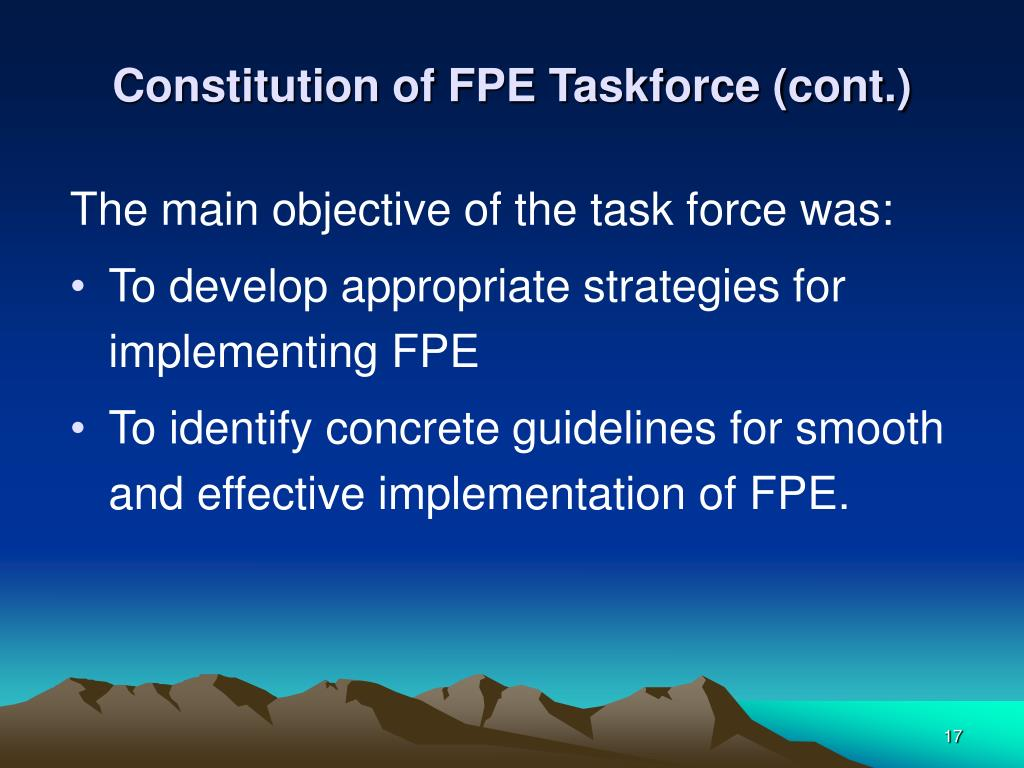 Constitution of FPE Taskforce (cont.)