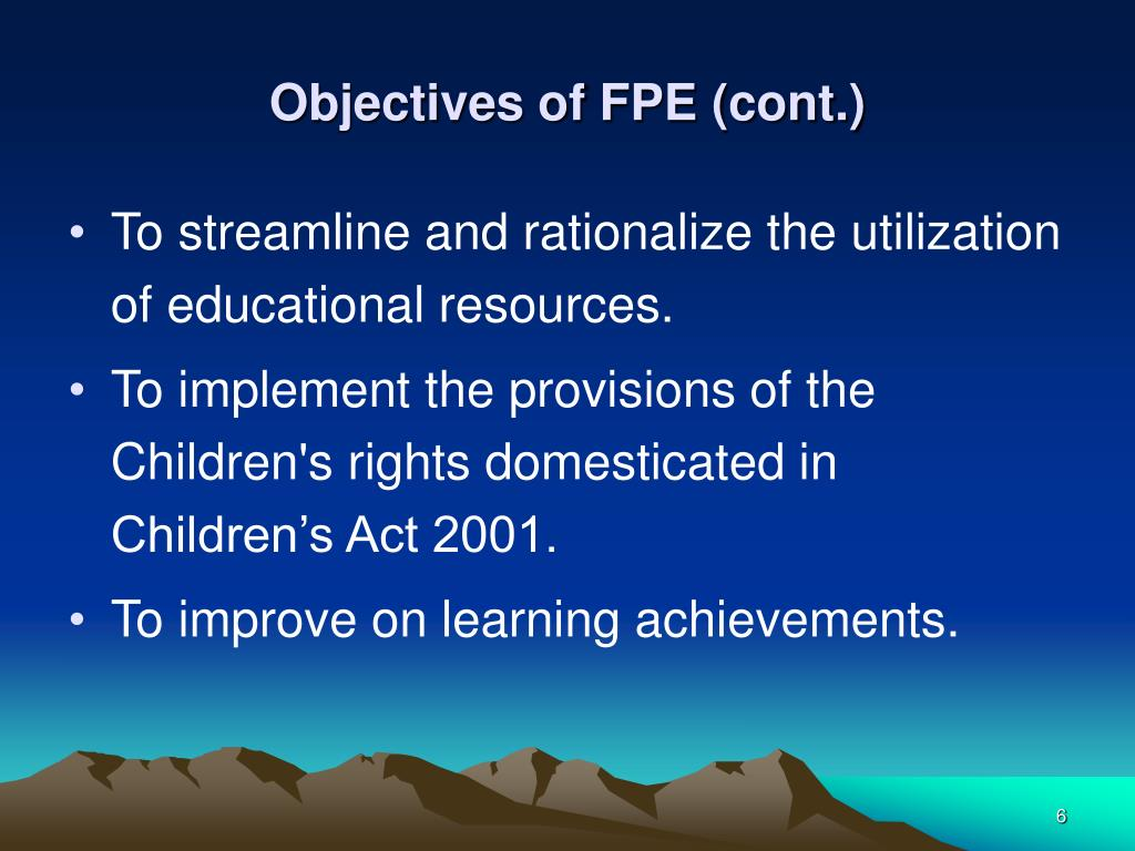 Objectives of FPE (cont.)