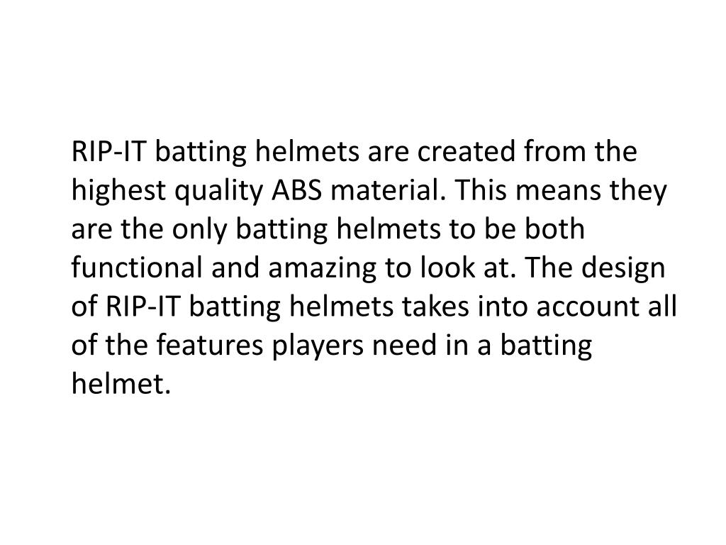RIP-IT batting helmets are created from the highest quality ABS material. This means they are the only batting helmets to be both functional and amazing to look at. The design of RIP-IT batting helmets takes into account all of the features players need in a batting helmet.