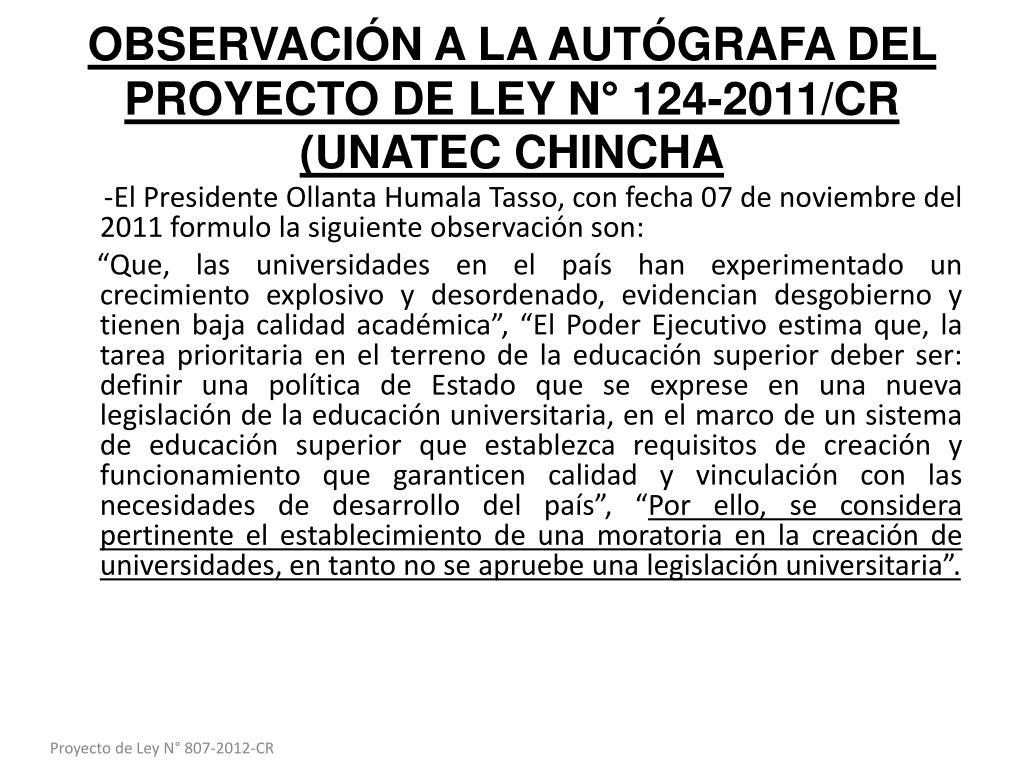 OBSERVACIÓN A LA AUTÓGRAFA DEL PROYECTO DE LEY N° 124-2011/CR (UNATEC CHINCHA