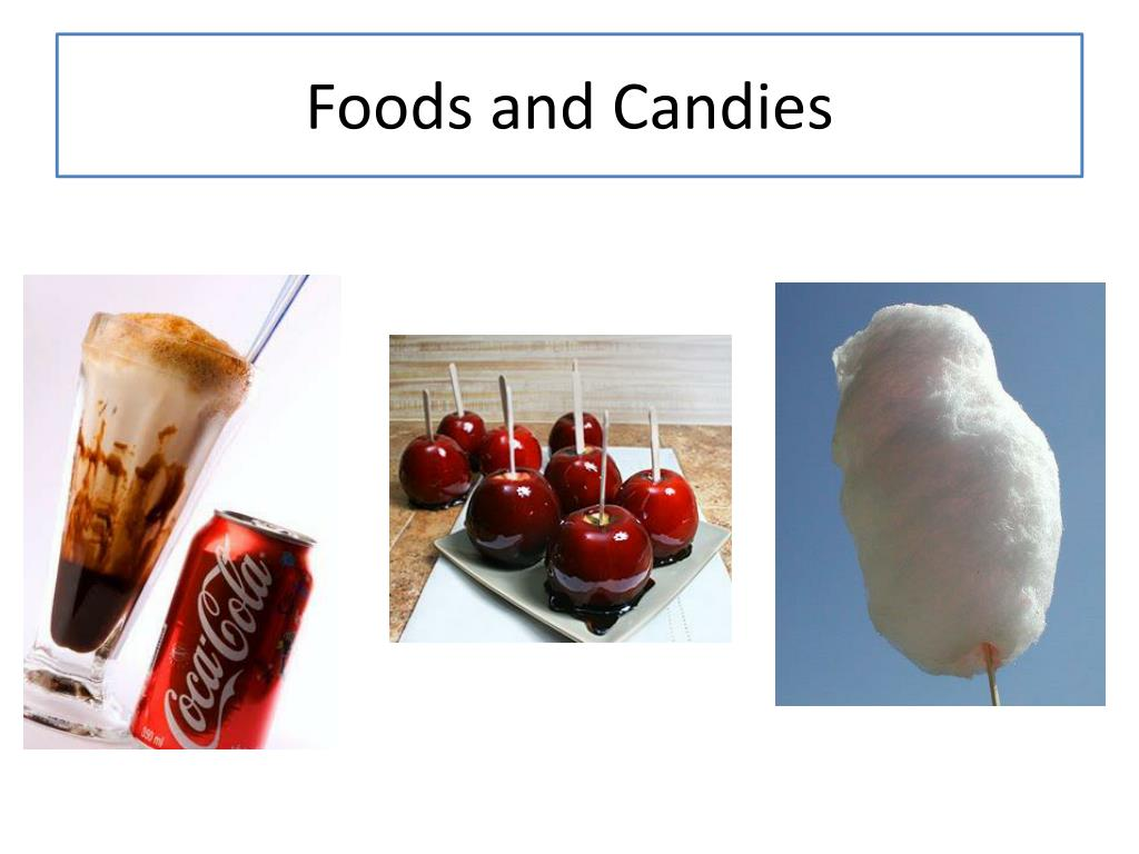 Foods and Candies