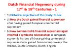 dutch financial hegemony during 17 th 18 th centuries 1