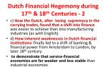 dutch financial hegemony during 17 th 18 th centuries 2