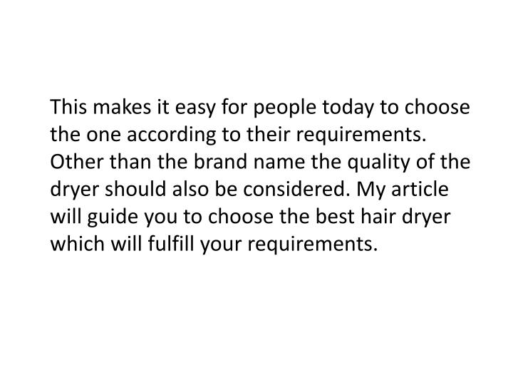 This makes it easy for people today to choose the one according to their requirements. Other than th...