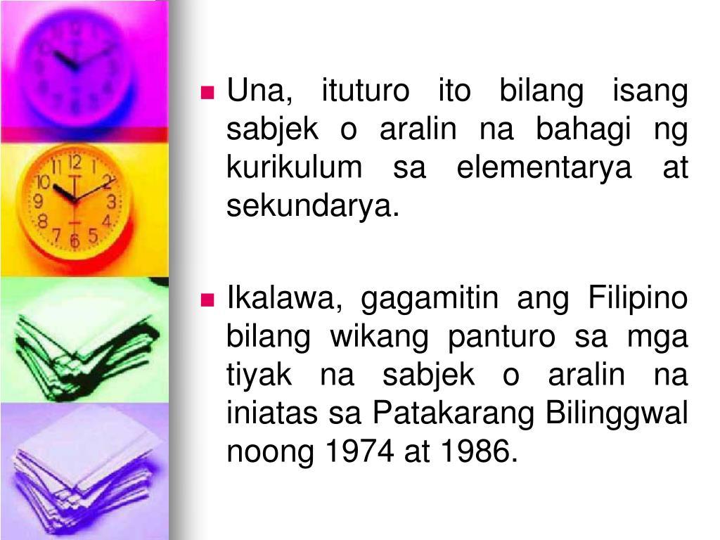 Una, ituturo ito bilang isang sabjek o aralin na bahagi ng kurikulum sa elementarya at sekundarya.