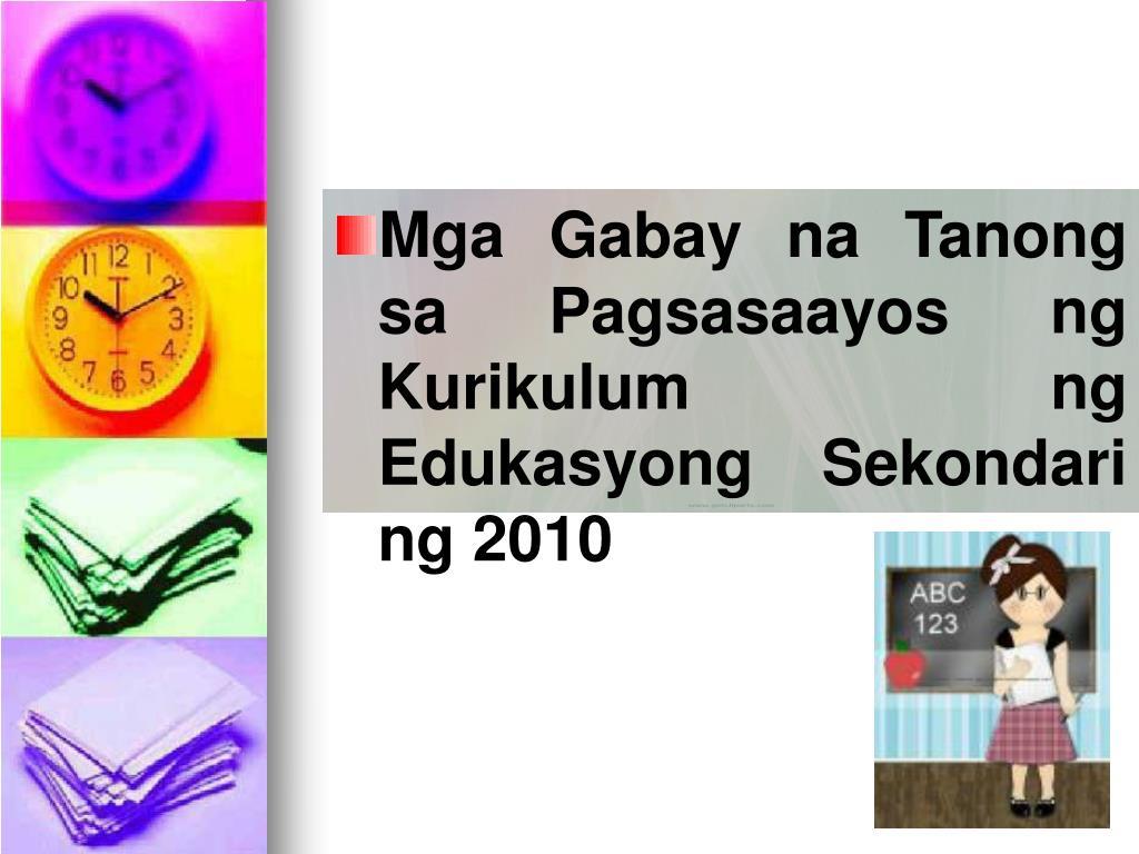 Mga Gabay na Tanong sa Pagsasaayos ng Kurikulum ng Edukasyong Sekondari ng 2010
