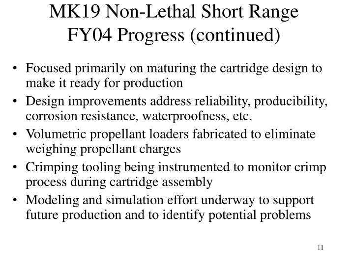 MK19 Non-Lethal Short Range FY04 Progress (continued)