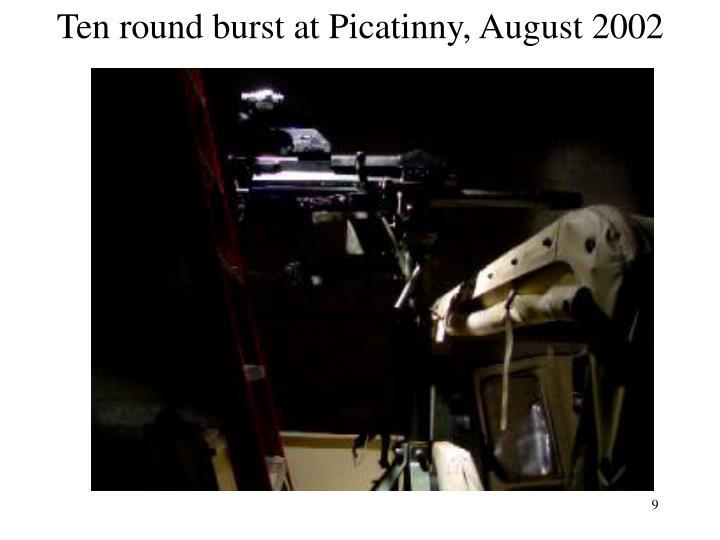 Ten round burst at Picatinny, August 2002