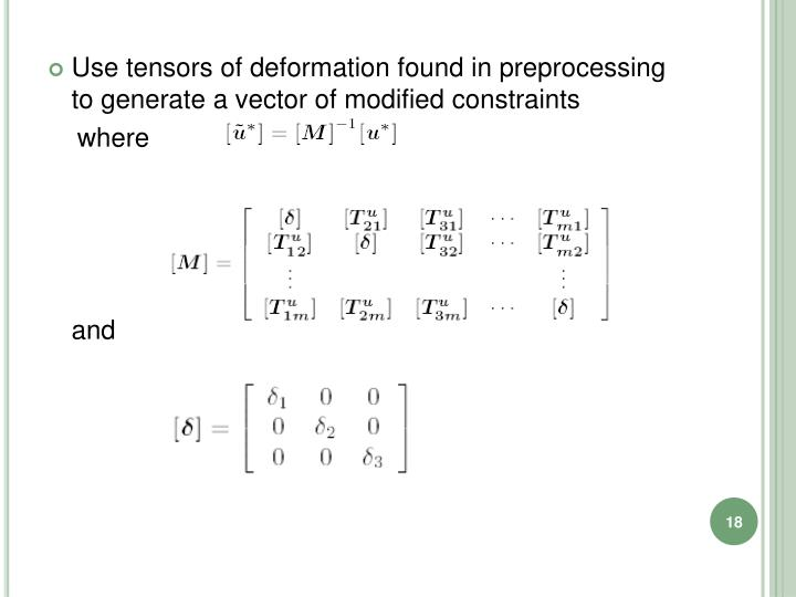 Use tensors of deformation found in preprocessing to generate a vector of modified constraints