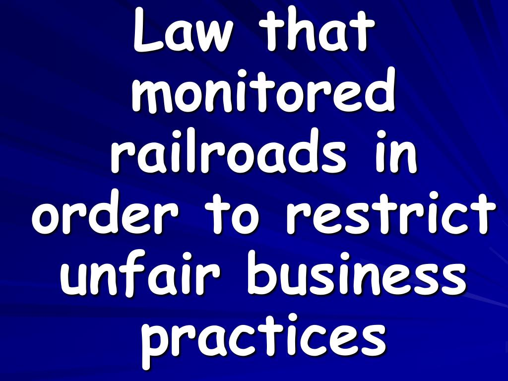 Law that monitored railroads in order to restrict unfair business practices