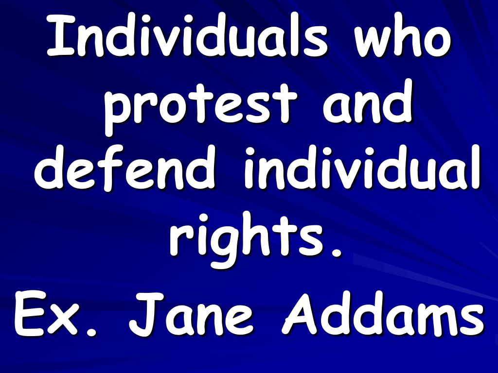 Individuals who protest and defend individual rights.