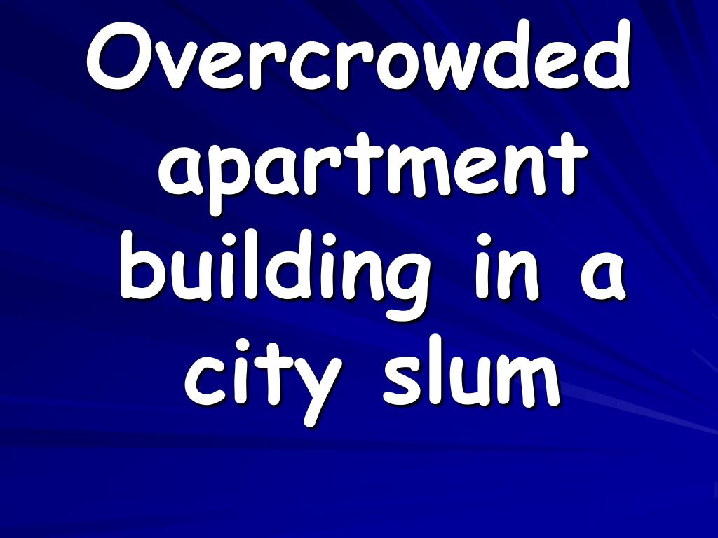 Overcrowded apartment building in a city slum