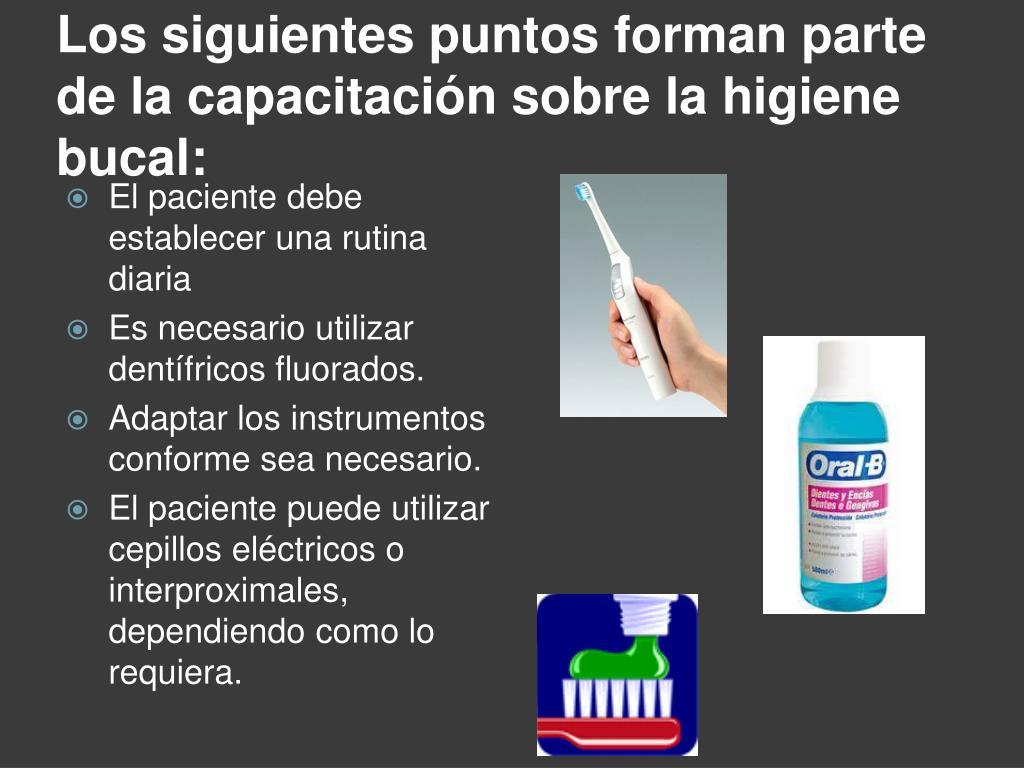Los siguientes puntos forman parte de la capacitación sobre la higiene bucal: