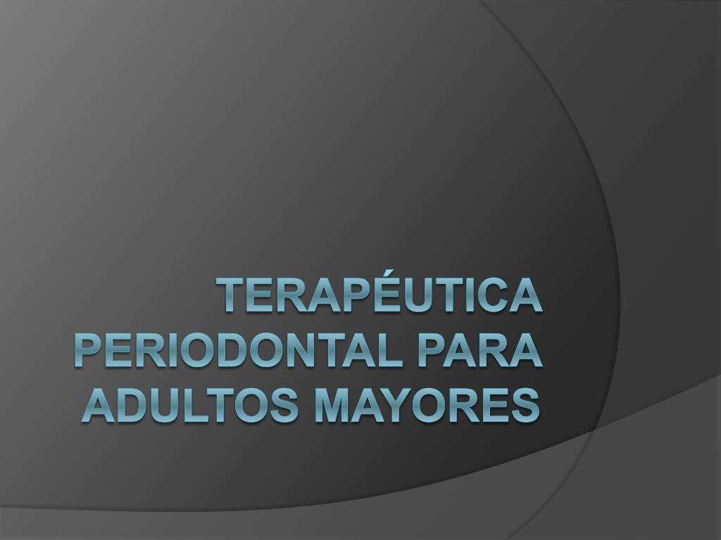 Terapéutica Periodontal para Adultos Mayores