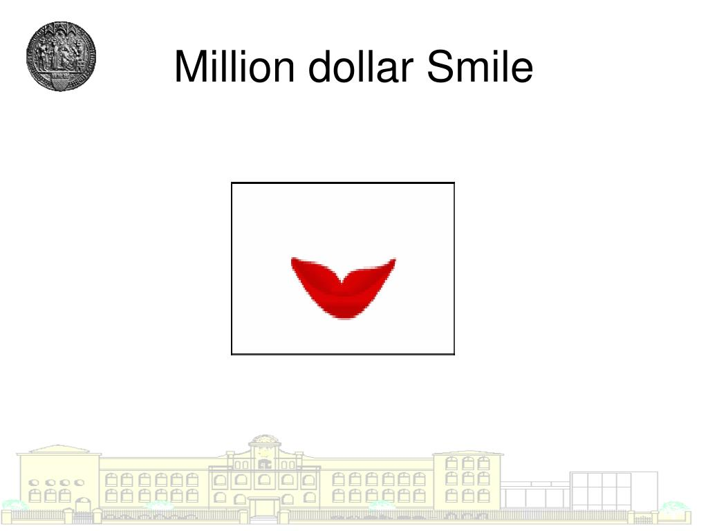Million dollar Smile