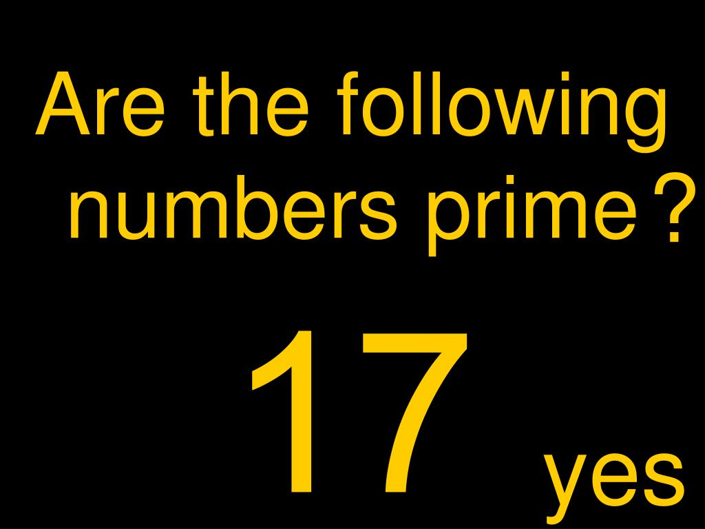 Are the following numbers prime