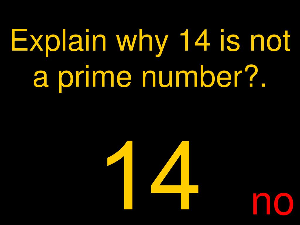 Explain why 14 is not a prime number?.