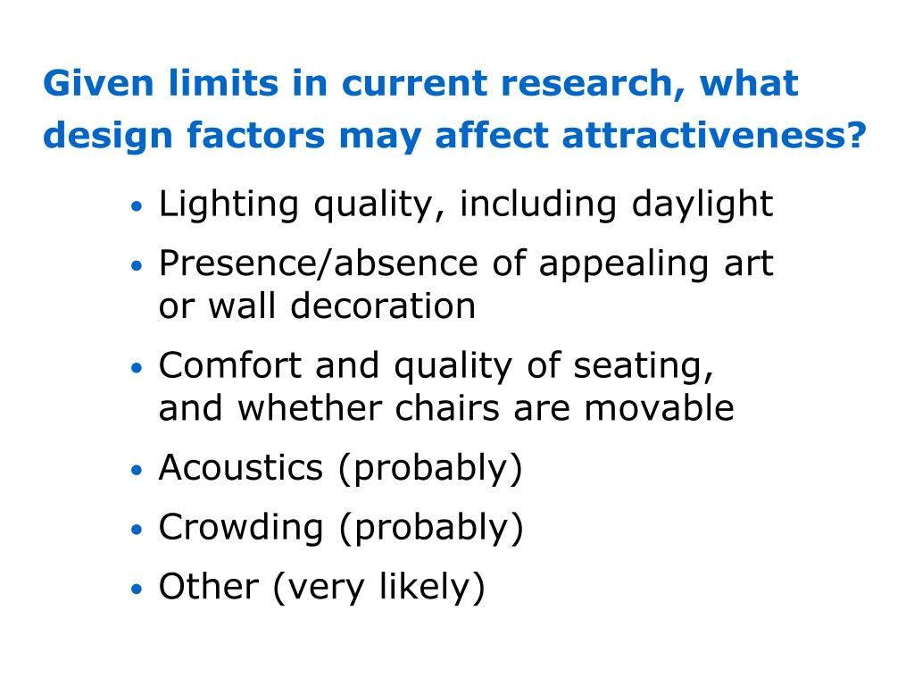 Given limits in current research, what design factors may affect attractiveness?