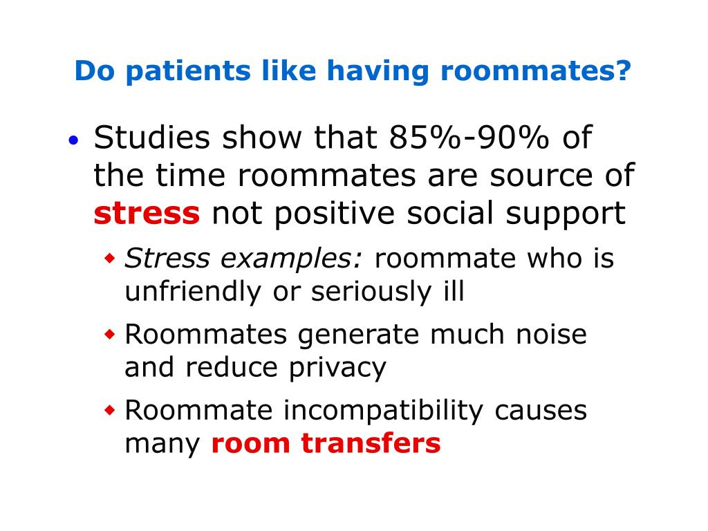 Do patients like having roommates?
