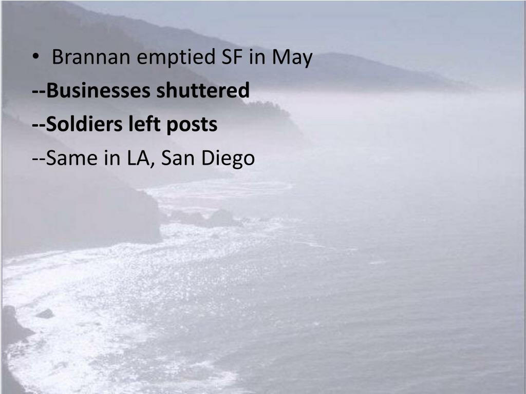 Brannan emptied SF in May