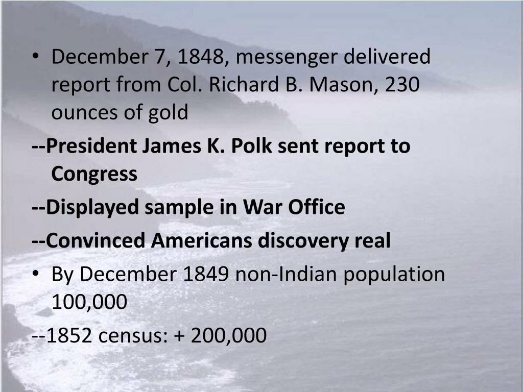 December 7, 1848, messenger delivered report from Col. Richard B. Mason, 230 ounces of gold