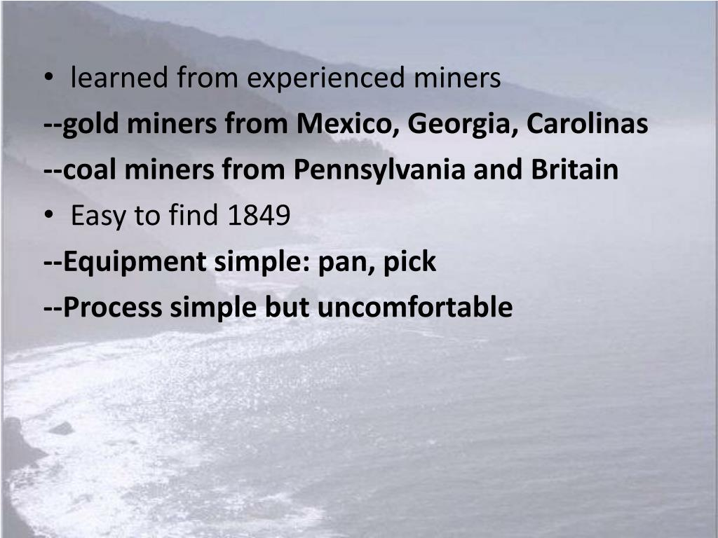 learned from experienced miners
