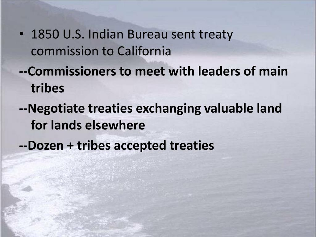1850 U.S. Indian Bureau sent treaty commission to California