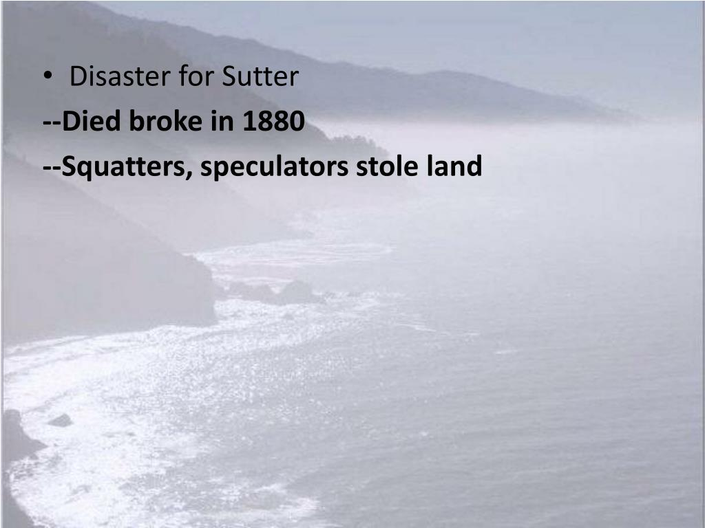 Disaster for Sutter