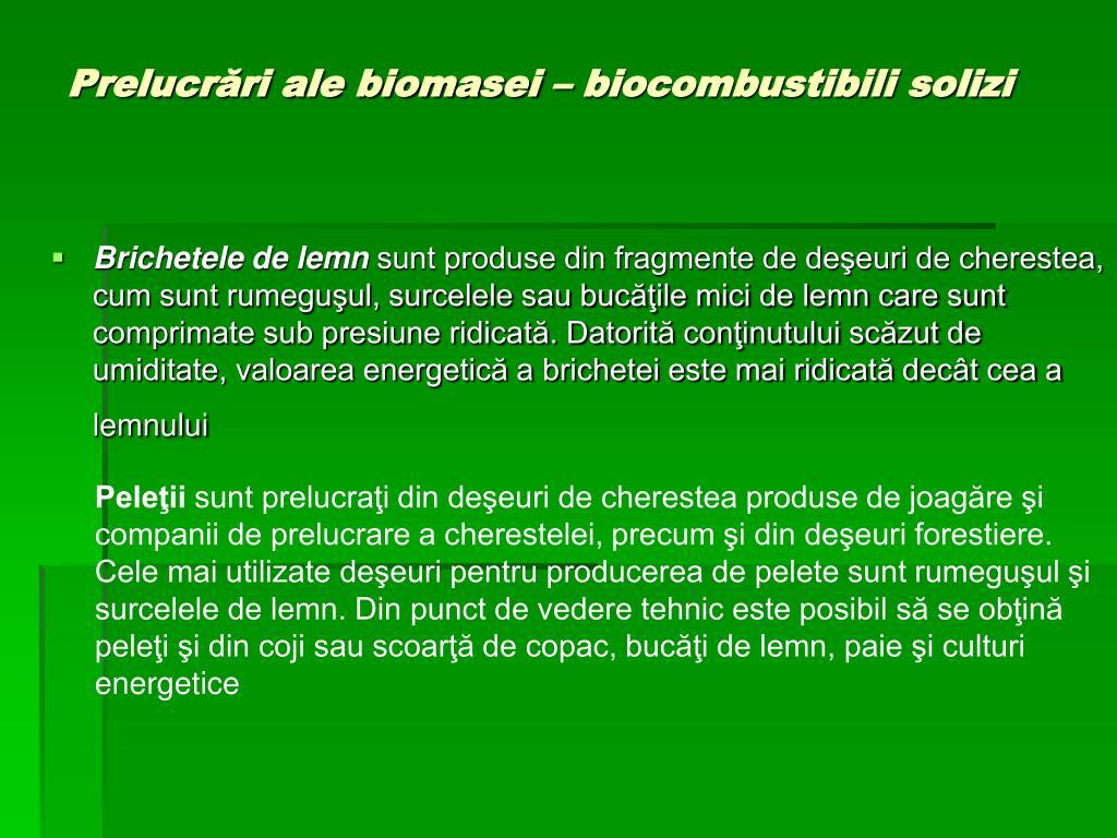 Prelucrări ale biomasei – biocombustibili solizi