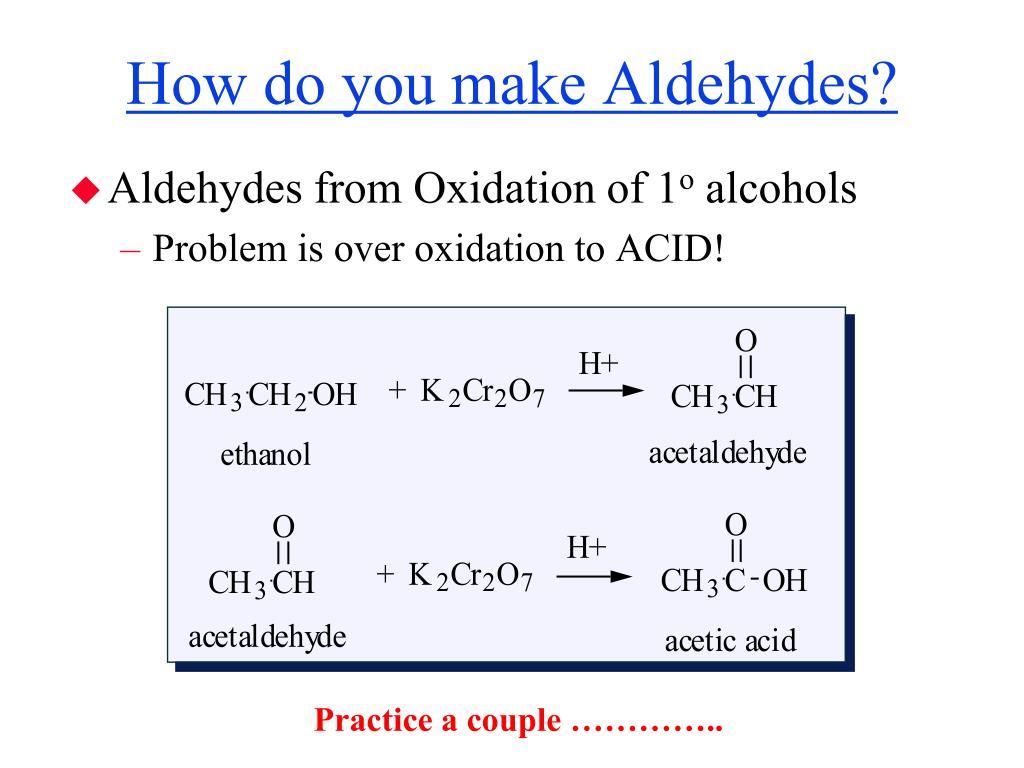 How do you make Aldehydes?