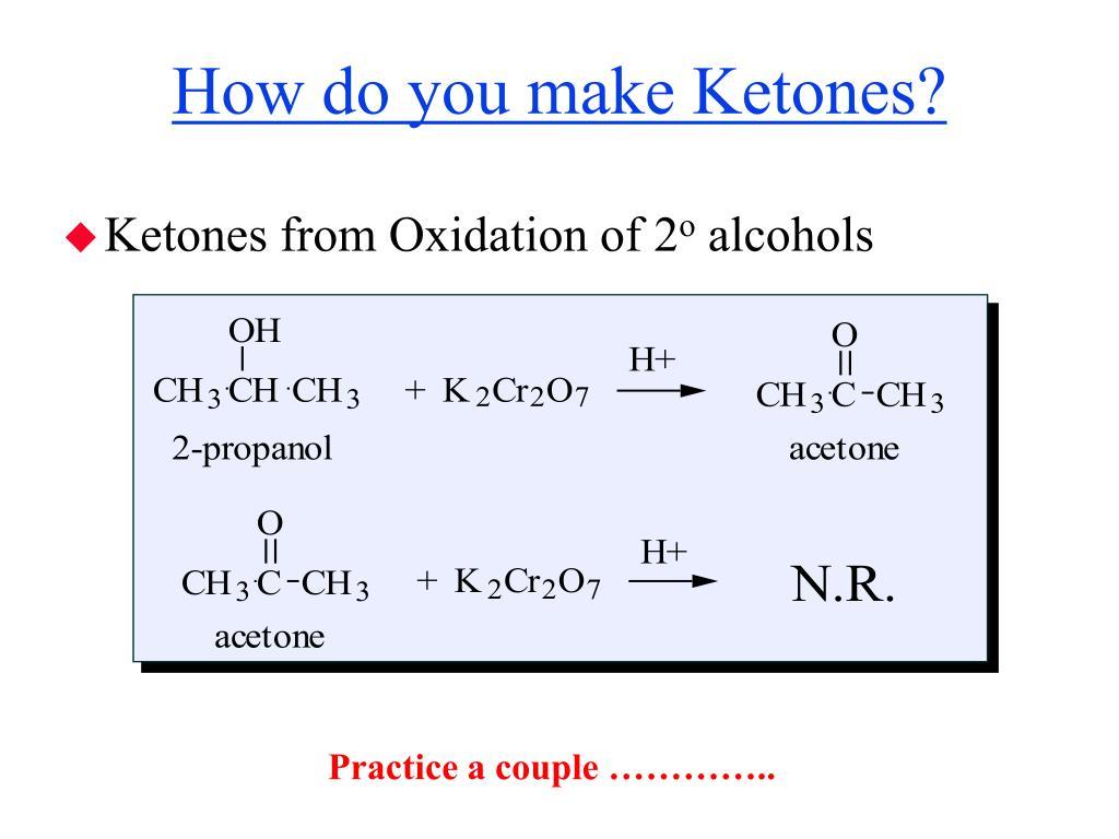 How do you make Ketones?