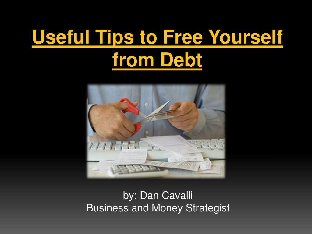 Useful Tips to Free Yourself