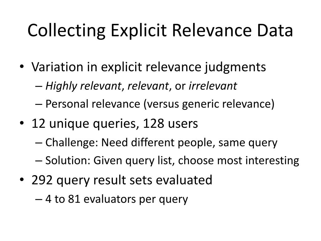 Collecting Explicit Relevance Data