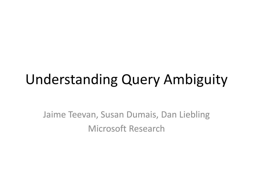 Understanding Query Ambiguity