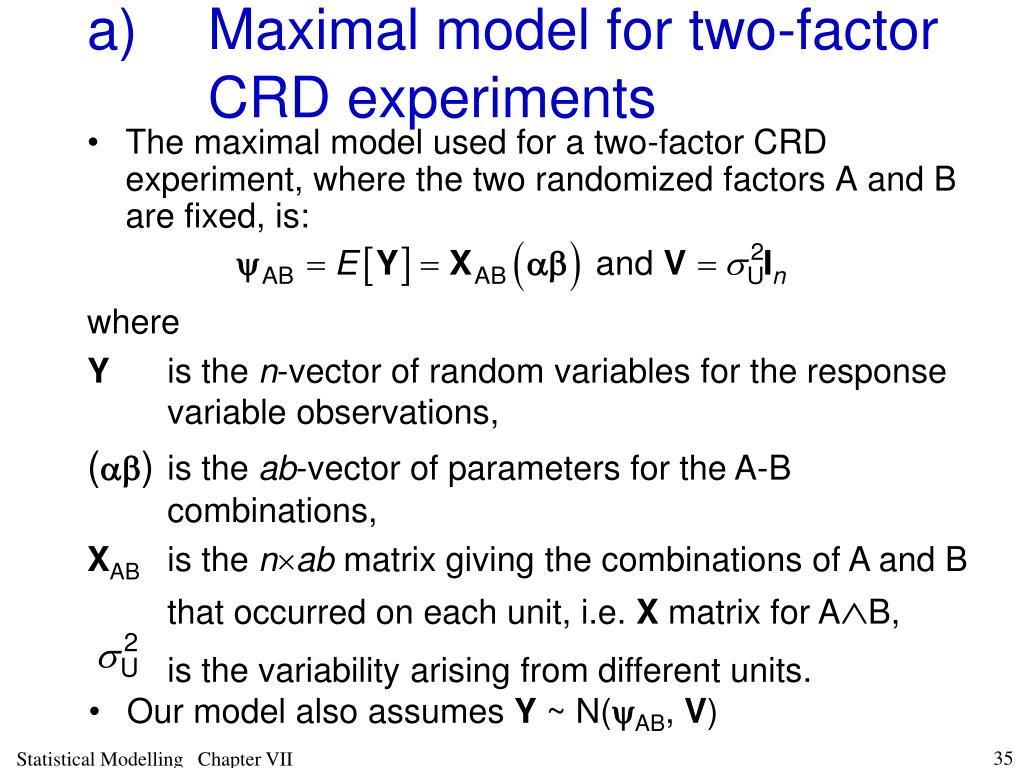 a)Maximal model for two-factor CRD experiments