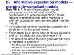 b alternative expectation models m arginality compliant models