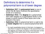 definitions to determine if a polynomial term is of lower degree