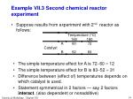 example vii 3 second chemical reactor experiment