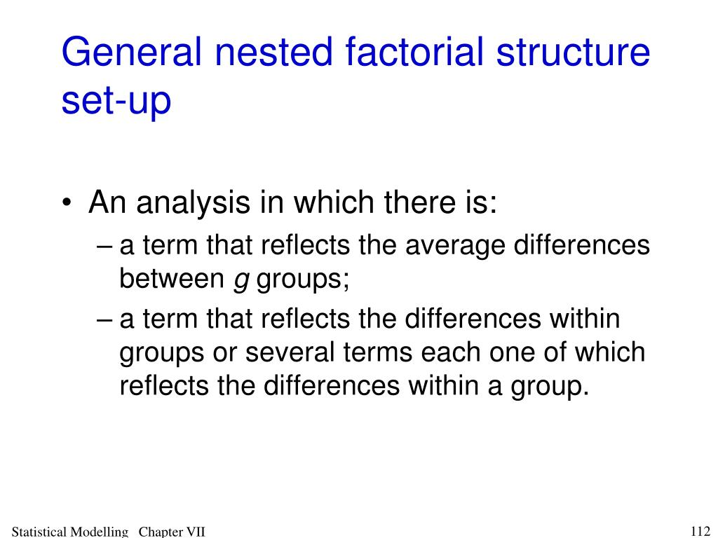 General nested factorial structure set-up