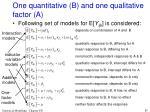 one quantitative b and one qualitative factor a