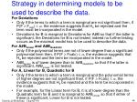 strategy in determining models to be used to describe the data