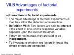 vii b advantages of factorial experiments
