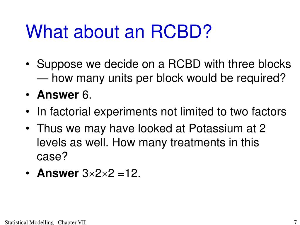 What about an RCBD?