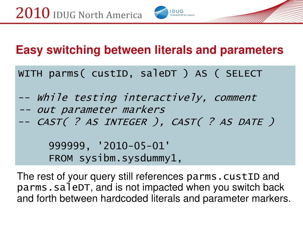 Easy switching between literals and parameters