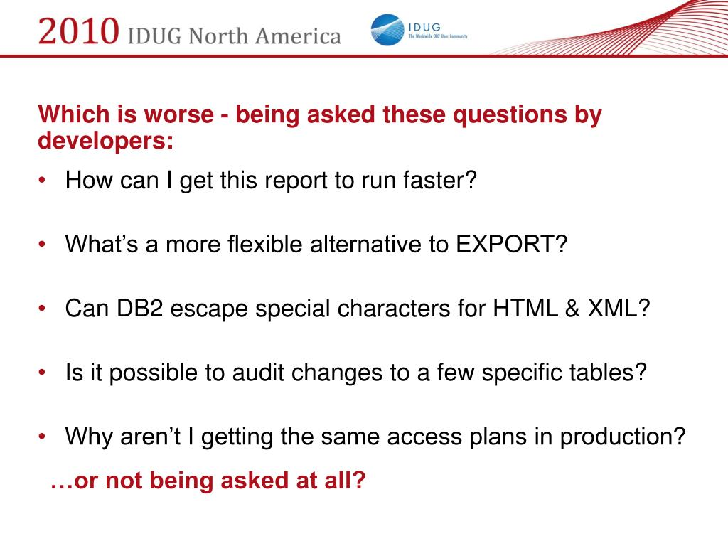 Which is worse - being asked these questions by developers: