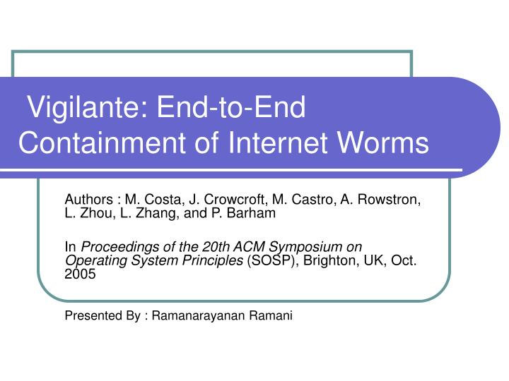Vigilante end to end containment of internet worms l.jpg