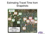 estimating travel time from snapshots